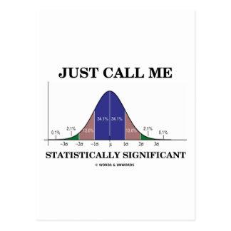Apenas llámeme estadístico significativo tarjetas postales