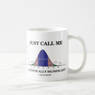 Apenas llámeme estadístico significativo taza de café
