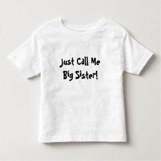 ¡Apenas llámeme hermana grande! Playeras