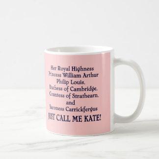 ¡Apenas llámeme Kate! Taza Básica Blanca