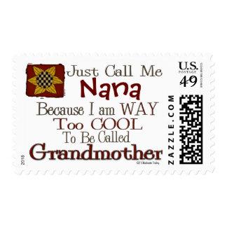 Apenas llámeme Nana demasiado fresco para el sello