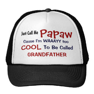 Apenas llámeme Papaw que soy gorra de abuelo demas