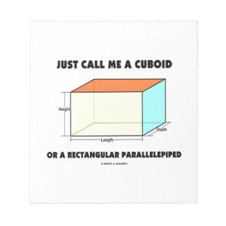Apenas llámeme paralelepípedo cuboide o blocs de notas