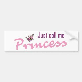 Apenas llámeme princesa etiqueta de parachoque