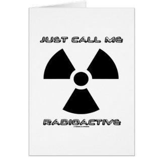 Apenas llámeme radiactivo (la muestra radiactiva) tarjeta