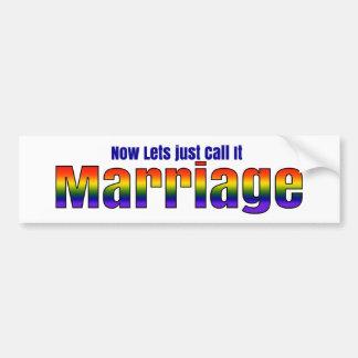 ¡Apenas llamémoslo boda! Igualdad de LGBTQ Pegatina Para Auto
