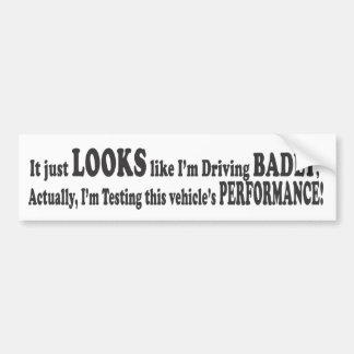 Apenas mira como estoy conduciendo gravemente - St Etiqueta De Parachoque