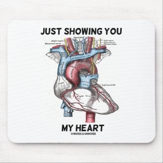 Apenas mostrándole mi corazón (corazón anatómico) tapete de ratones