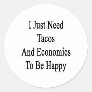 Apenas necesito el Tacos y la economía ser feliz Pegatina Redonda