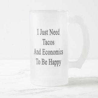 Apenas necesito el Tacos y la economía ser feliz Taza De Cristal