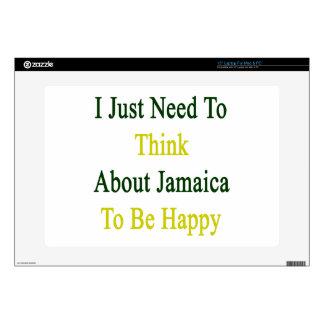 Apenas necesito pensar en Jamaica para ser feliz Portátil Skin