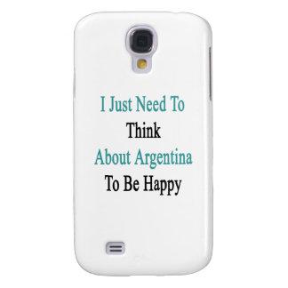 Apenas necesito pensar en la Argentina para ser Funda Para Samsung Galaxy S4