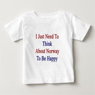Apenas necesito pensar en Noruega para ser feliz Playera De Bebé