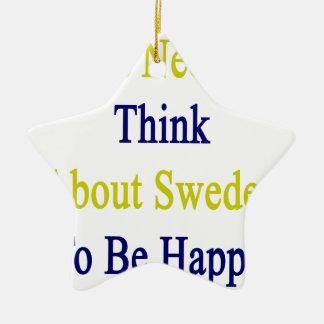 Apenas necesito pensar en Suecia para ser feliz Adorno Navideño De Cerámica En Forma De Estrella