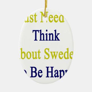 Apenas necesito pensar en Suecia para ser feliz Adorno Navideño Ovalado De Cerámica