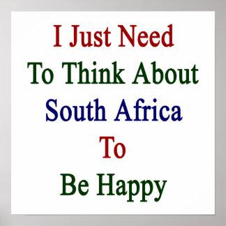 Apenas necesito pensar en Suráfrica para ser Happ Póster