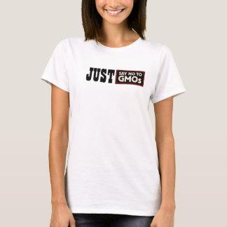 Apenas no diga ninguna camiseta de los GMOs