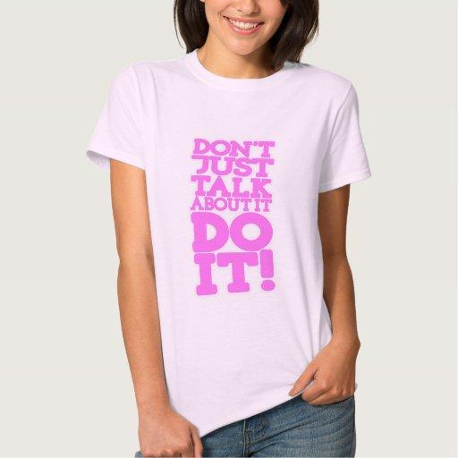 Apenas no hable hacen él camiseta rosada de las playera