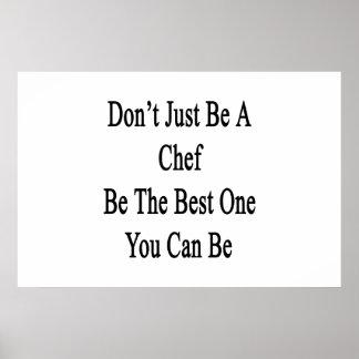 Apenas no sea un cocinero sea el mejor que usted póster