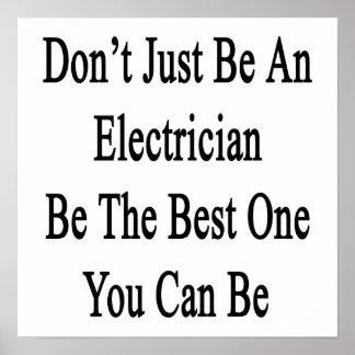 Apenas no sea un electricista sea el mejor usted C Póster