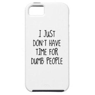 Apenas no tengo tiempo para la gente muda iPhone 5 carcasa