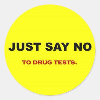 apenas-opinión-ninguno-a-droga-pruebas pegatina redonda