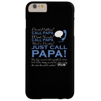 Apenas papá de la llamada funda barely there iPhone 6 plus