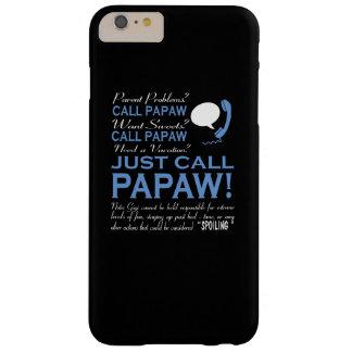 APENAS PAPAW DE LA LLAMADA FUNDA BARELY THERE iPhone 6 PLUS