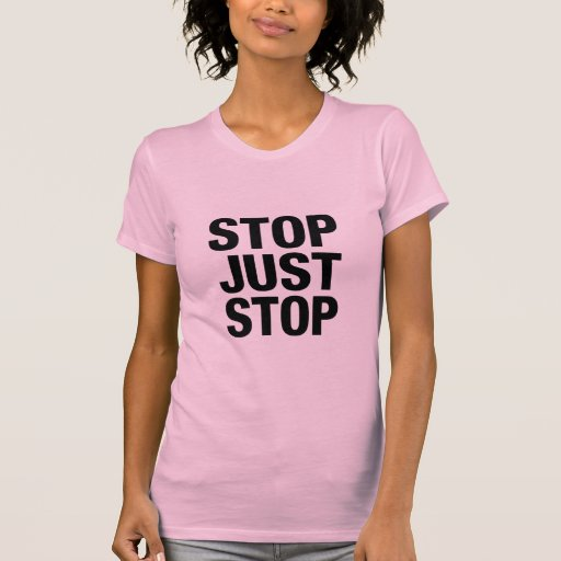 Apenas parada camiseta