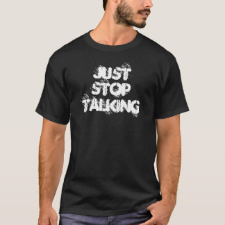 Apenas pare el hablar playera