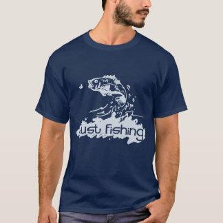 Apenas pesca de la camiseta de los pescados de la