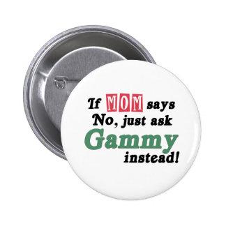 Apenas pida Gammy Pin Redondo De 2 Pulgadas