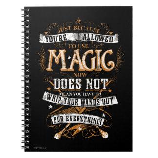 Apenas porque a le se permite utilizar magia… libreta