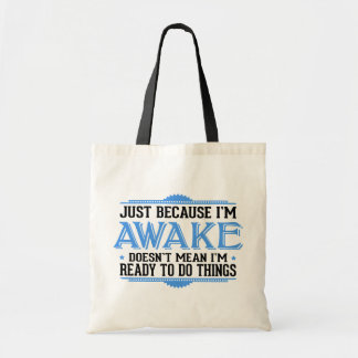 Apenas porque estoy despierto - divertido bolsa tela barata