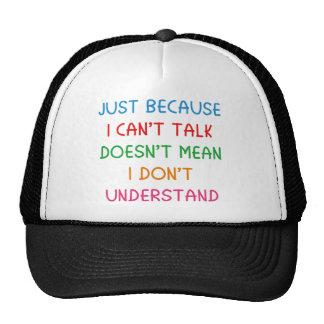 Apenas porque no puedo hablar gorra