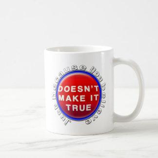 Apenas porque usted cree taza de café