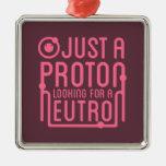 Apenas Proton que busca un neutrón Ornaments Para Arbol De Navidad