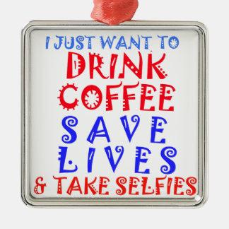 Apenas quiero beber el café adorno navideño cuadrado de metal