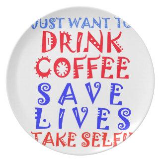 Apenas quiero beber el café platos para fiestas