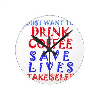 Apenas quiero beber el café reloj redondo mediano