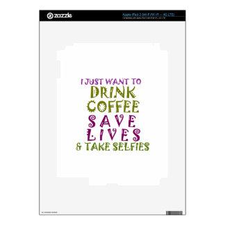 Apenas quiero beber el café y tomar selfies pegatinas skins para iPad 3