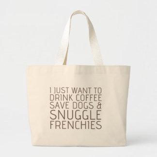 Apenas quiero - café y los Frenchies Bolsa Tela Grande