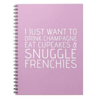 Apenas quiero - Champán y los Frenchies Libretas Espirales