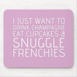 Apenas quiero - Champán y los Frenchies Mousepads