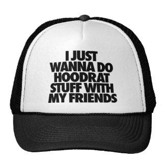 Apenas quiero hacer la materia de Hoodrat con mis Gorros
