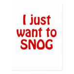 Apenas quiero Snog Postales