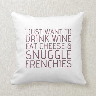 Apenas quiero - vino y los Frenchies Cojines