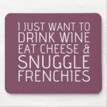 Apenas quiero - vino y los Frenchies Alfombrilla De Raton