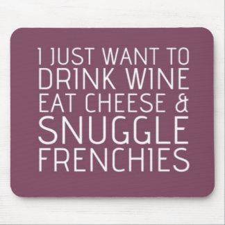 Apenas quiero - vino y los Frenchies Mouse Pad