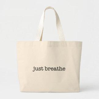 Apenas respire bolsa de tela grande